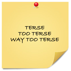 Terse, Too Terse, Way Too Terse