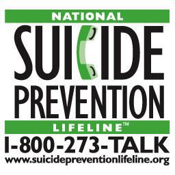 National Suicide Prevention Lifeline 1-800-273-8255 www.suicidepreventionlifeline.org