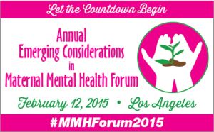 Annual Emerging Considerations in Maternal Mental Health Forum