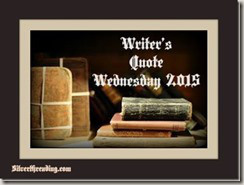 Writer's Quote Wednesday 2015
