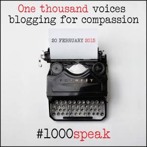 One thousand voices blogging for compassion #1000speak
