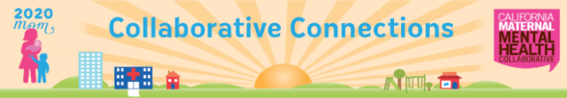 2020 Mom - Collaborative Connections - California Maternal Mental Health Collaborative