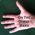 On the Other Hand - text on palm of hand