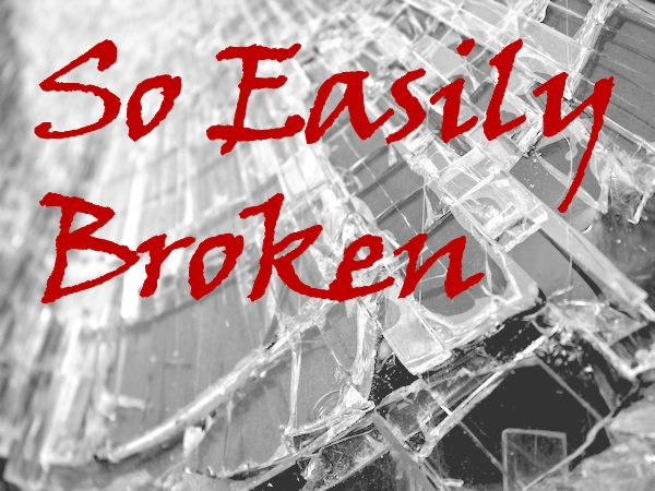 So Easily Broken text on broken glass image