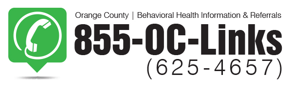 Orange County Behavioral Health Information & Referrals 855-OC-Links (625-4657) or TDD Number: 714-834-2332
