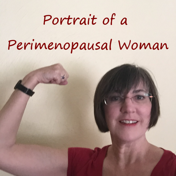 Portrait of a Perimenopausal Woman about photo of me flexing my bicep