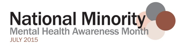 National Minority Mental Health Awareness Month July 2015