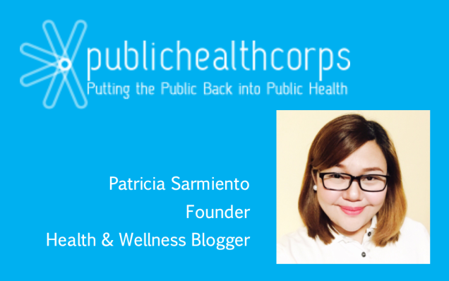 PublicHealthCorps Putting the Public Back into Public Health - Patricia Sarmiento, Founder, Health & Wellness Blogger