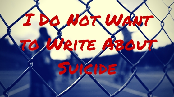 Do Not Want to Write About Suicide. Background image is chainlink fence with people playing basketball behind it