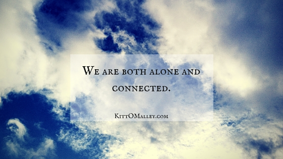 We are both alone and connected