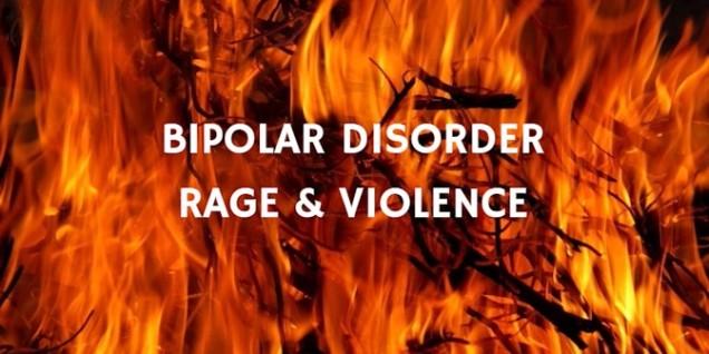 Bipolar Disorder Rage Violence