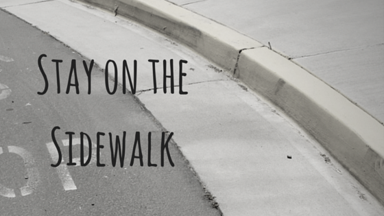 Stay on the Sidewalk
