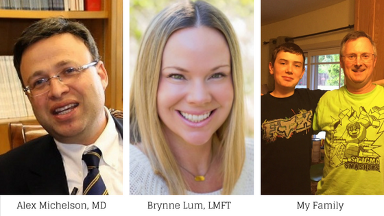 Photos of my treatment team: Alex Michelson, MD; Brynne Lum, LMFT; My Family (son and husband)