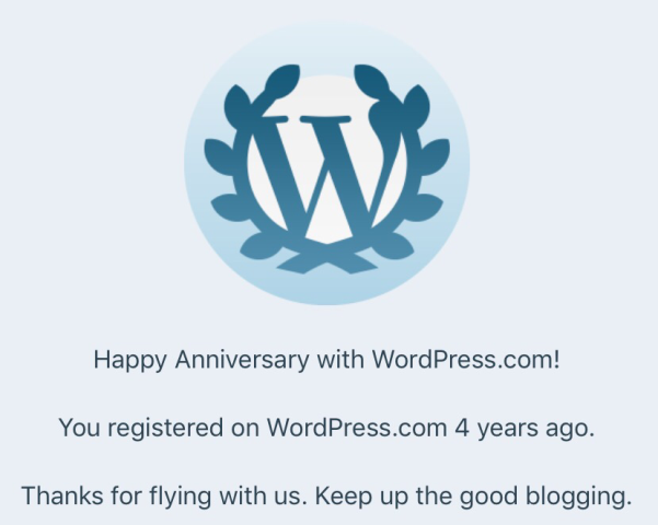 Happy Anniversary with WordPress.com! You registered on WordPress.com 4 years ago. Thanks for flying with us. Keep up the good blogging.