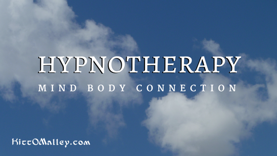 Hypnotherapy Mind Body Connection KittOMalley.com