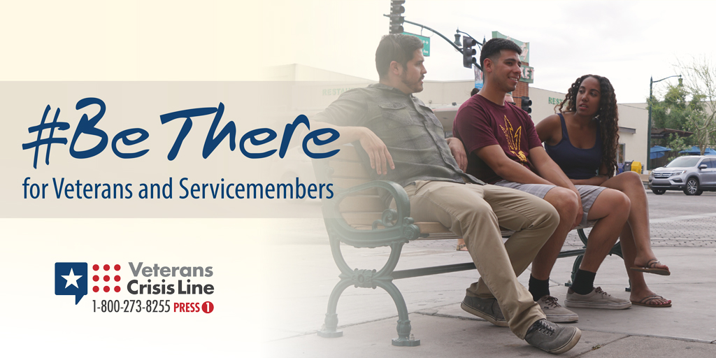 #BeThere for Veterans and Servicemembers - Veterans Crisis Line 1-800-273-8255