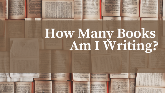 How Many Books Am I Writing?
