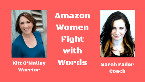 Amazon Women FIght with Words. Kitt O'Malley, Warrior. Sarah Fader, Coach.