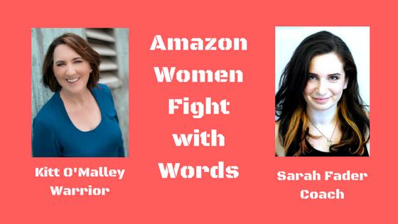 Amazon Women FIght with Words. Kitt O'Malley, Warrior. Sarah Fader, Coach.