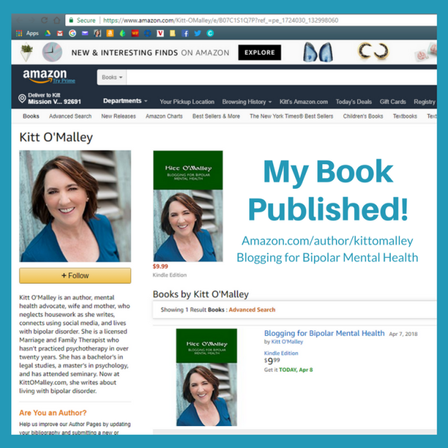 My Book Published! Amazon.com/author/kittomalley. Books by Kitt O'Malley, Blogging for Bipolar Mental Health.