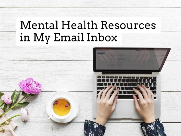 Mental Health Resources in My Email Inbox