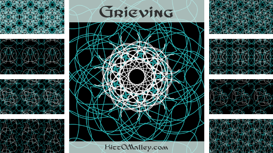 Grieving -- KittOMalley.com