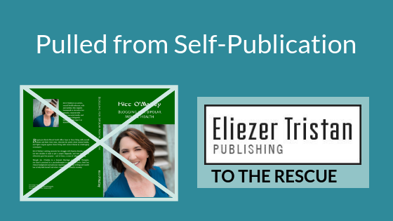 Pulled from Self-Publication. Kitt O'Malley Blogging for Bipolar Mental Health. Eliezer Tristan Publishing to the Rescue.