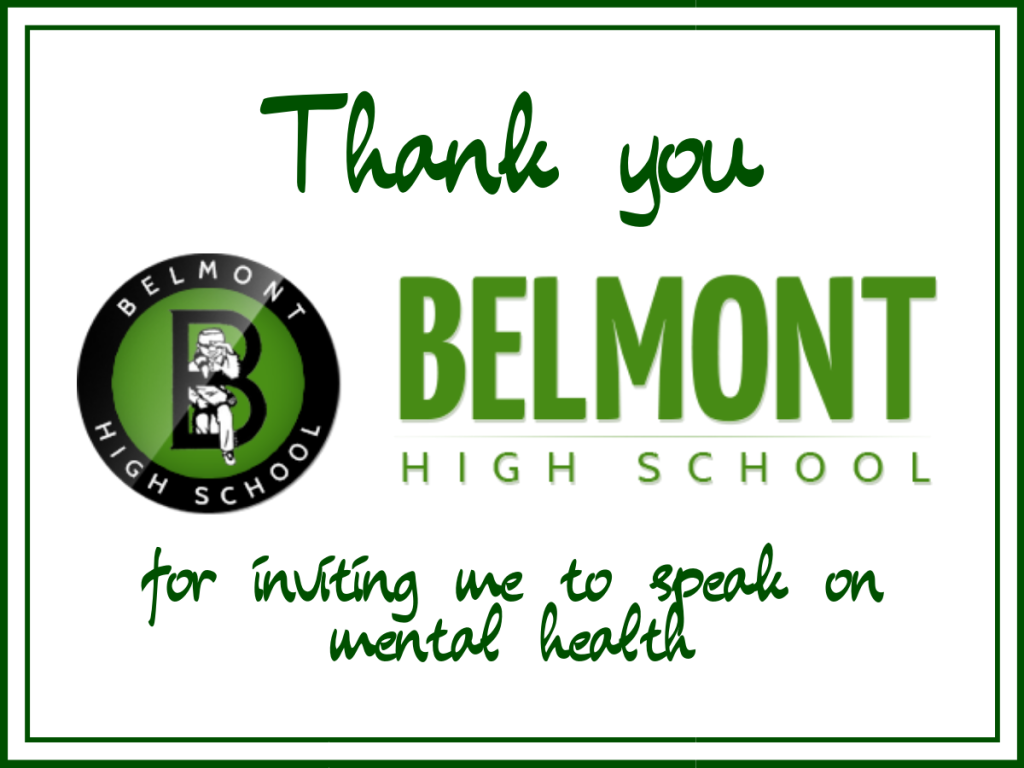 Thank you Belmont High School for inviting me to speak on mental health